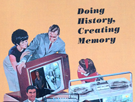 Doing History, Creating Memory